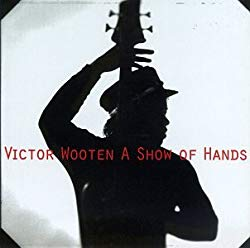 Victor Wooten A Show Of Hands
